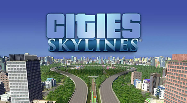 Cities: Skylines 紹介